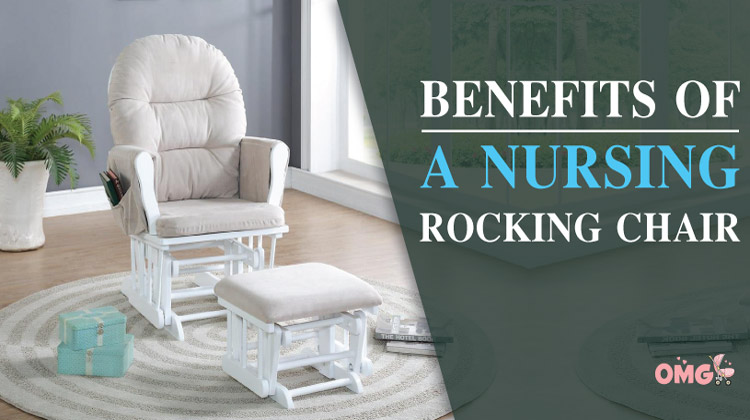 Benefits of a Nursing Rocking Chair